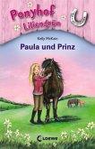 Paula und Prinz / Ponyhof Liliengrün Bd.2