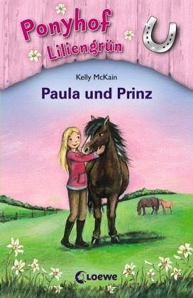 Paula und Prinz / Ponyhof Liliengrün Bd.2 - McKain, Kelly