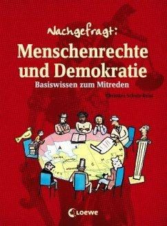 Nachgefragt: Menschenrechte und Demokratie - Schulz-Reiss, Christine