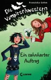 Ein zahnharter Auftrag / Die Vampirschwestern Bd.3