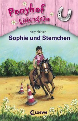 Sophie und Sternchen / Ponyhof Liliengrün Bd.4 - McKain, Kelly