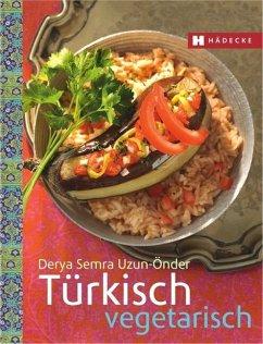 Türkisch vegetarisch - Uzun-Önder, Derya S.
