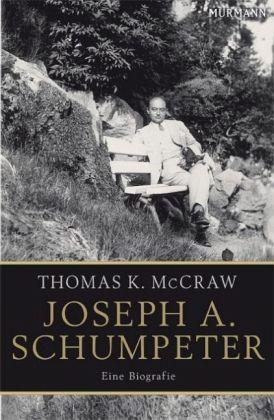 Joseph A. Schumpeter - McCraw, Thomas K.