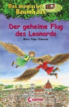 Der geheime Flug des Leonardo / Das magische Baumhaus Bd.36 - Osborne, Mary Pope