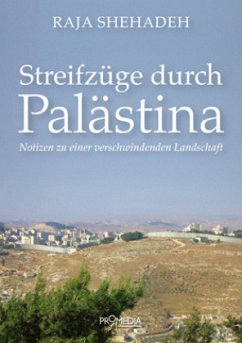 Streifzüge durch Palästina - Shehadeh, Raja