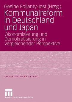 Kommunalreform in Deutschland und Japan - Foljanty-Jost, Gesine (Hrsg.)