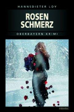 Rosenschmerz - Loy, Hannsdieter