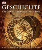 Geschichte - Die große Bild-Enzyklopädie mit über 3000 Fotografien und Illustrationen