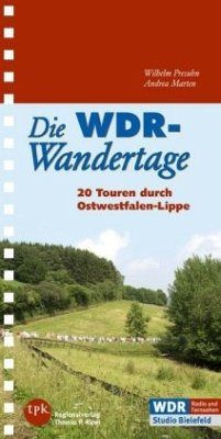 Die WDR-Wandertage. 20 Touren in Ostwestfalen-L...