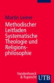 Methodischer Leitfaden Systematische Theologie und Religionsphilosophie