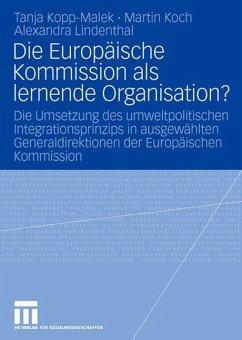 Die Europäische Kommission als lernende Organisation? - Kopp-Malek, Tanja;Koch, Martin;Lindenthal, Alexandra