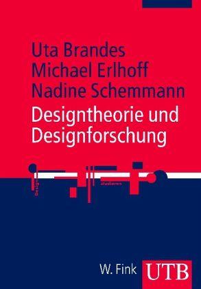 Designtheorie und Designforschung - Brandes, Uta; Erlhoff, Michael; Schemmann, Nadine