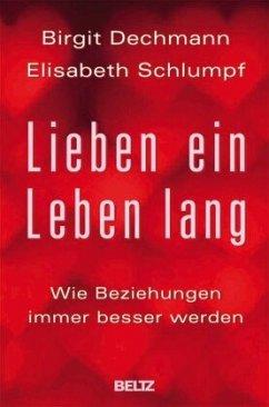 Lieben ein Leben lang - Dechmann, Birgit; Schlumpf, Elisabeth
