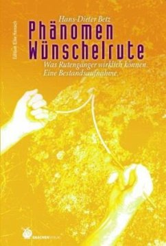Phänomen Wünschelrute - Betz, Hans-Dieter