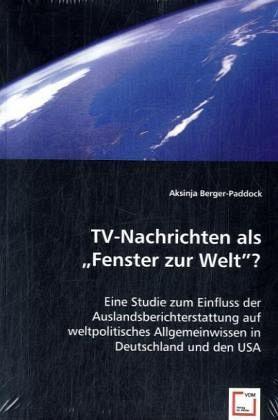 Tv nachrichten als fenster zur welt von aksinja berger for Fenster zur welt