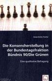 Die Konsensherstellung in der Bundestagsfraktion Bündnis 90/Die Grünen