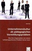 Unternehmenskultur als pädagogisches Vermittlungsproblem