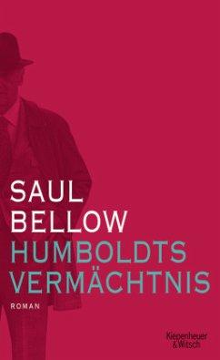Humboldts Vermächtnis - Bellow, Saul
