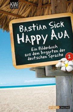 Happy Aua / Happy-Aua Bd.2 - Sick, Bastian