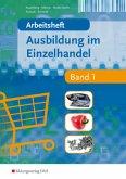 Arbeitsheft / Ausbildung im Einzelhandel Bd.1