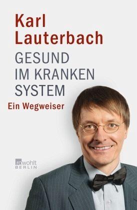 Gesund im kranken System - Lauterbach, Karl