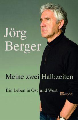 Meine zwei Halbzeiten - Berger, Jörg