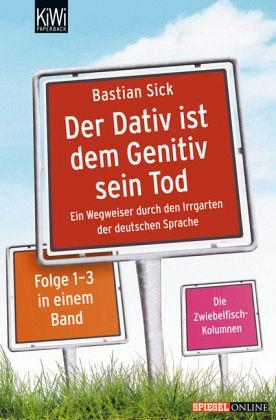 Der Dativ ist dem Genitiv sein Tod, Band 1-3 - Sick, Bastian