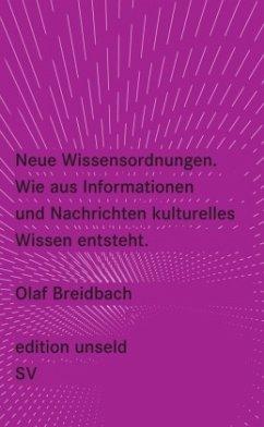 Neue Wissensordnungen. Wie aus Informationen un...
