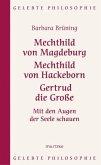 Mechthild von Magdeburg, Mechthild von Hackeborn, Gertrud die Große