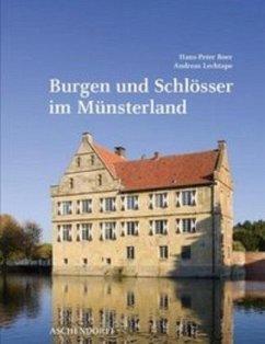 Schlösser und Burgen im Münsterland - Boer, Hans-Peter; Lechtape, Andreas