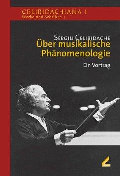 Über musikalische Phänomenologie - Celibidache, Sergiu