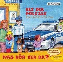 Was hör ich da? Bei der Polizei, Audio-CD - Bielfeldt, Rainer; Senn, Otto