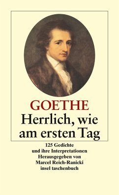 Herrlich wie am ersten Tag - Goethe, Johann Wolfgang von