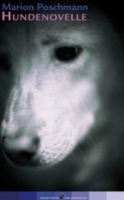 Hundenovelle - Poschmann, Marion