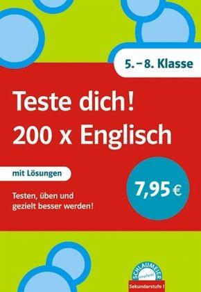 Teste dich! 200 x Englisch, 5. - 8. Klasse - Übungsbuch