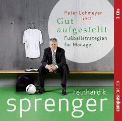 Gut aufgestellt, 2 Audio-CDs - Sprenger, Reinhard K.