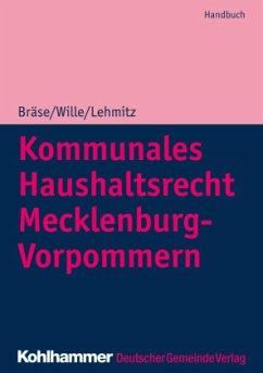 Kommunales Haushaltsrecht Mecklenburg-Vorpommern - Bräse, Uwe; Wille, Dietger; Lehmitz, Christoph