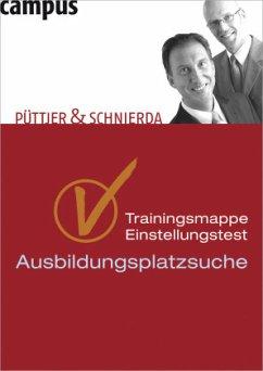 Trainingsmappe Einstellungstest für die Ausbildungsplatzsuche - Püttjer, Christian; Schnierda, Uwe