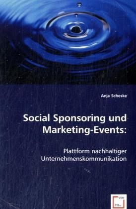 Social Sponsoring und Marketing-Events: - Scheske, Anja