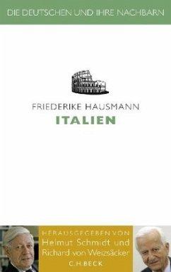 Die Deutschen und ihre Nachbarn: Italien - Hausmann, Friederike