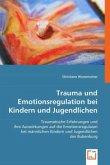 Trauma und Emotionsregulation bei Kindern und Jugendlichen