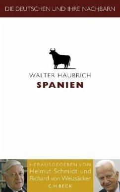 Die Deutschen und ihre Nachbarn: Spanien - Haubrich, Walter