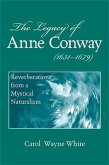 The Legacy of Anne Conway (1631-1679): Reverberations from a Mystical Naturalism