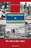 Aufgewachsen in Hannover. Die 40er & 50er Jahre