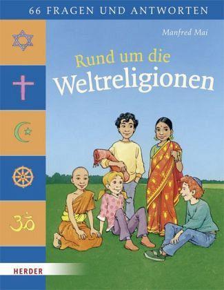 Rund um die Weltreligionen - Mai, Manfred