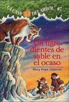 Un Tigre Dientes de Sable En El Ocaso (Sunset of the Sabretooth) - Osborne, Mary Pope