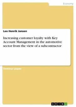 Increasing customer loyalty with Key Account Management in the automotive sector from the view of a subcontractor