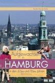 Aufgewachsen in Hamburg in den 60er & 70er Jahren