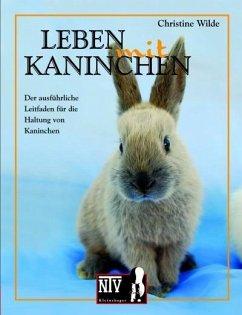 Leben mit Kaninchen - Wilde, Christine