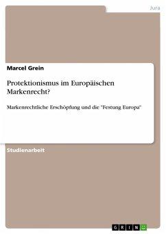 Protektionismus im Europäischen Markenrecht?
